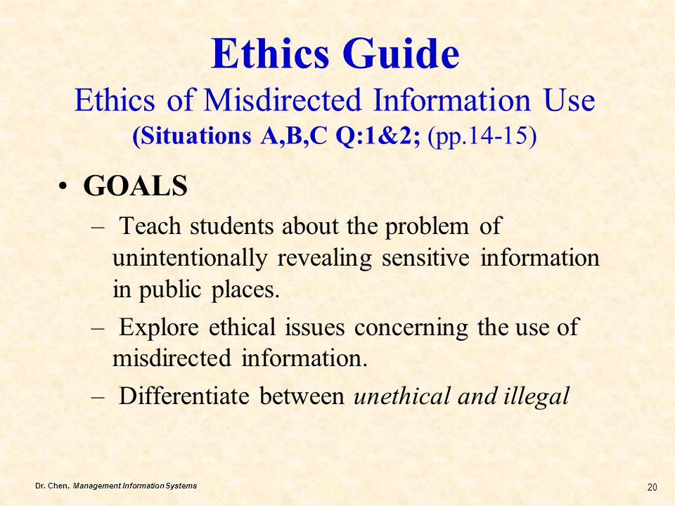 Ethics Guide Ethics of Misdirected Information Use (Situations A,B,C Q:1&2; (pp.14-15)