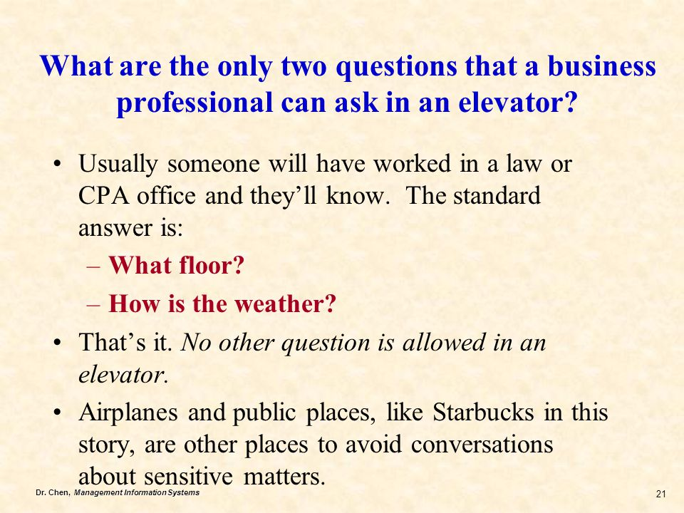 What are the only two questions that a business professional can ask in an elevator