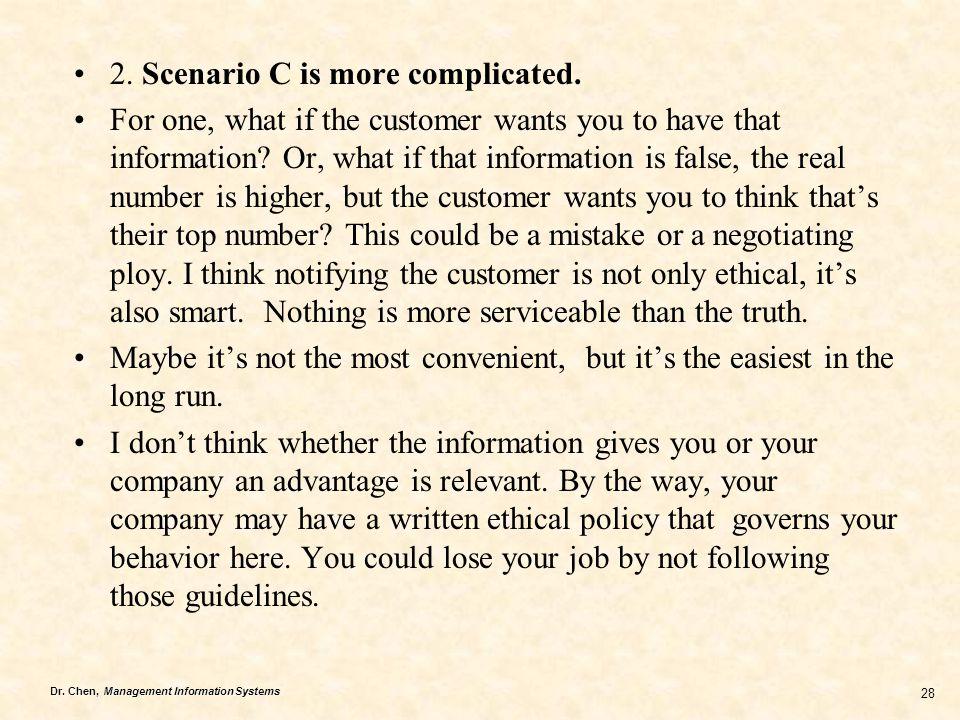 2. Scenario C is more complicated.