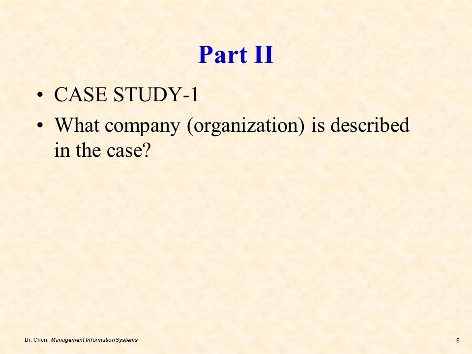 Part II CASE STUDY-1 What company (organization) is described in the case