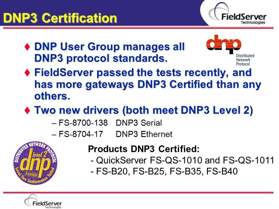 DNP3 Certification DNP User Group manages all DNP3 protocol standards.