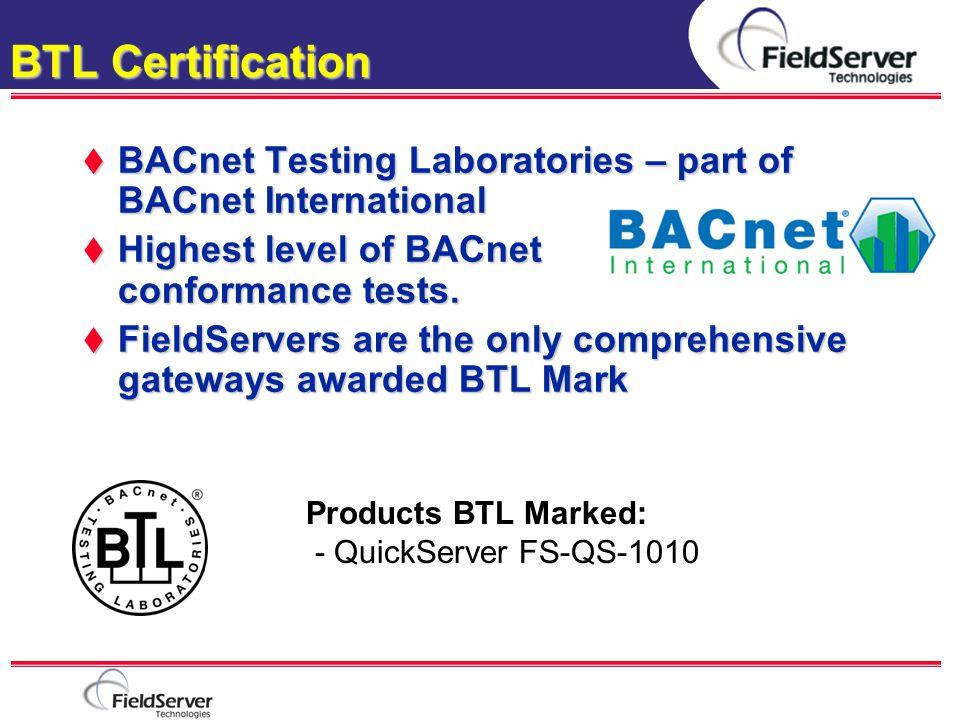 BTL Certification BACnet Testing Laboratories – part of BACnet International. Highest level of BACnet conformance tests.
