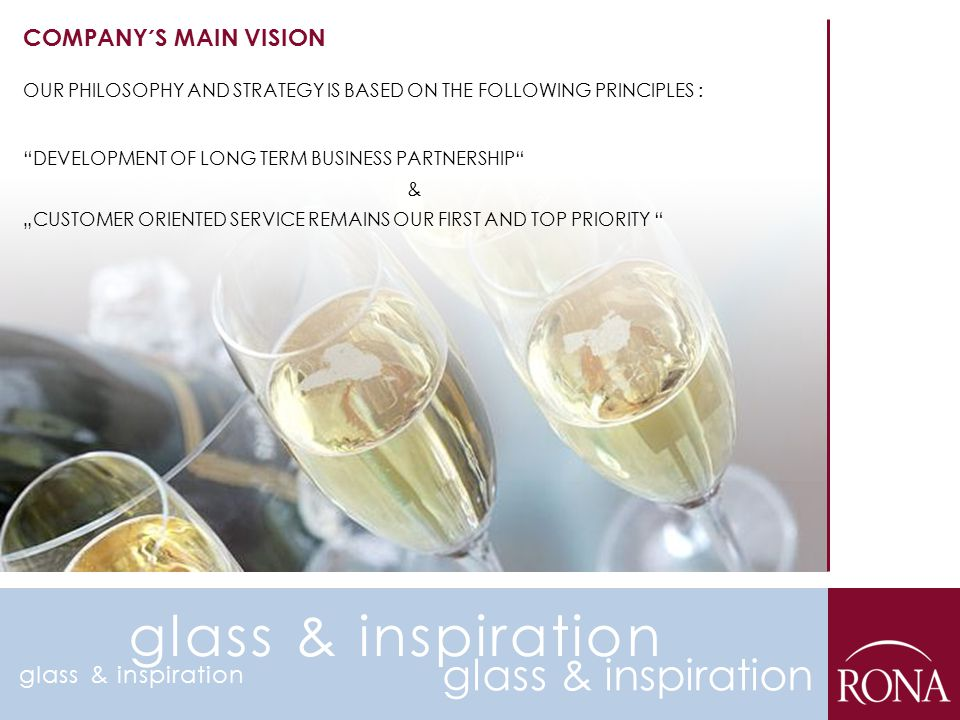 glass & inspiration glass & inspiration COMPANY´S MAIN VISION