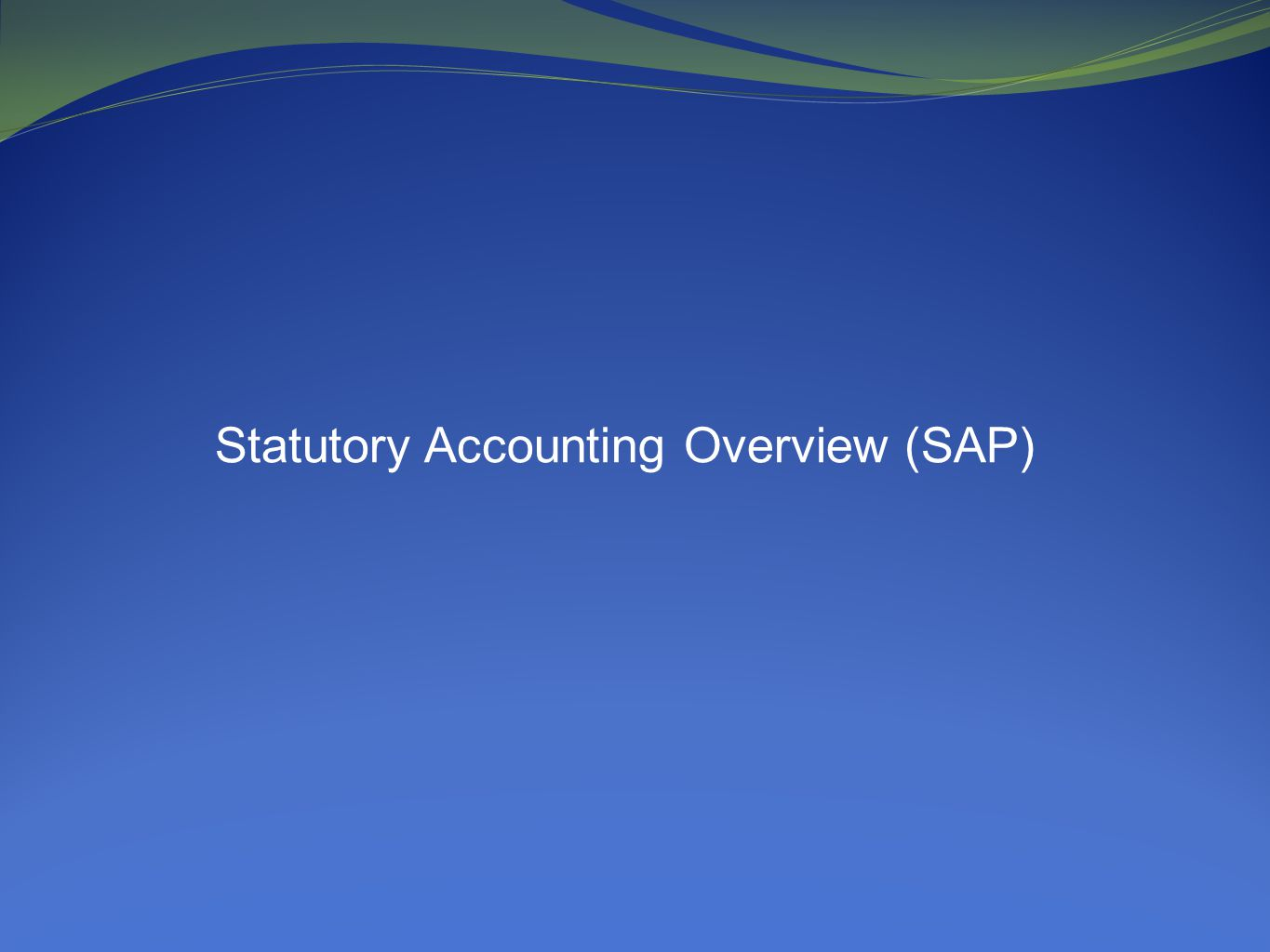 Statutory Accounting Overview (SAP)