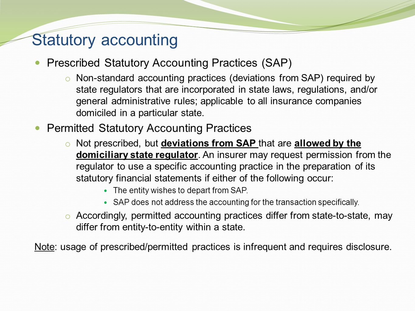 Statutory accounting Prescribed Statutory Accounting Practices (SAP)