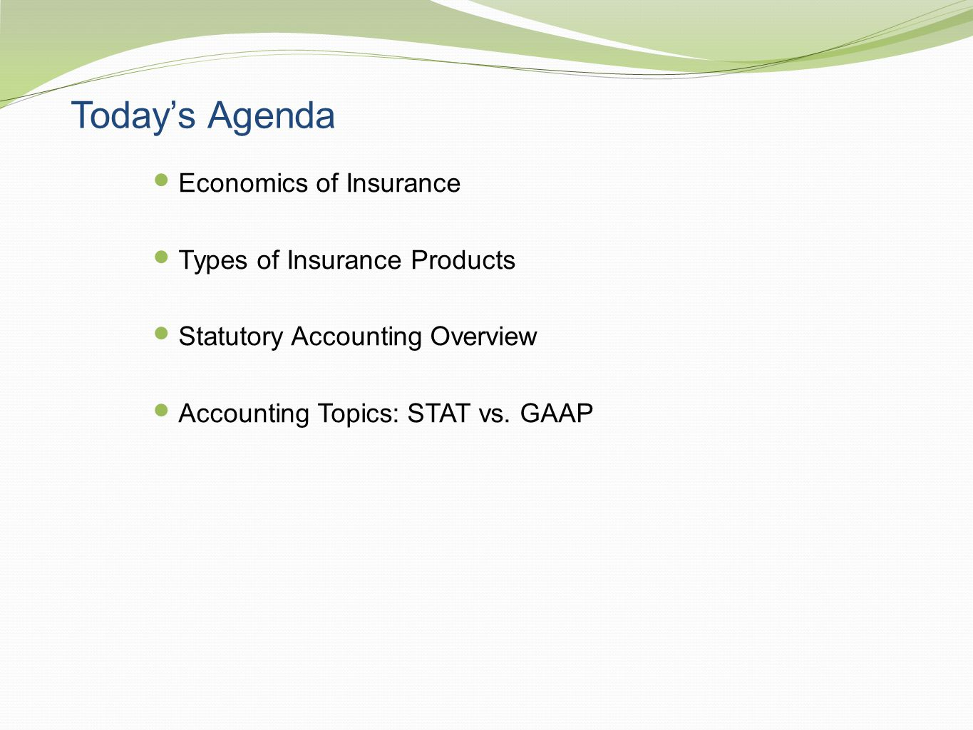 Today's Agenda Economics of Insurance Types of Insurance Products