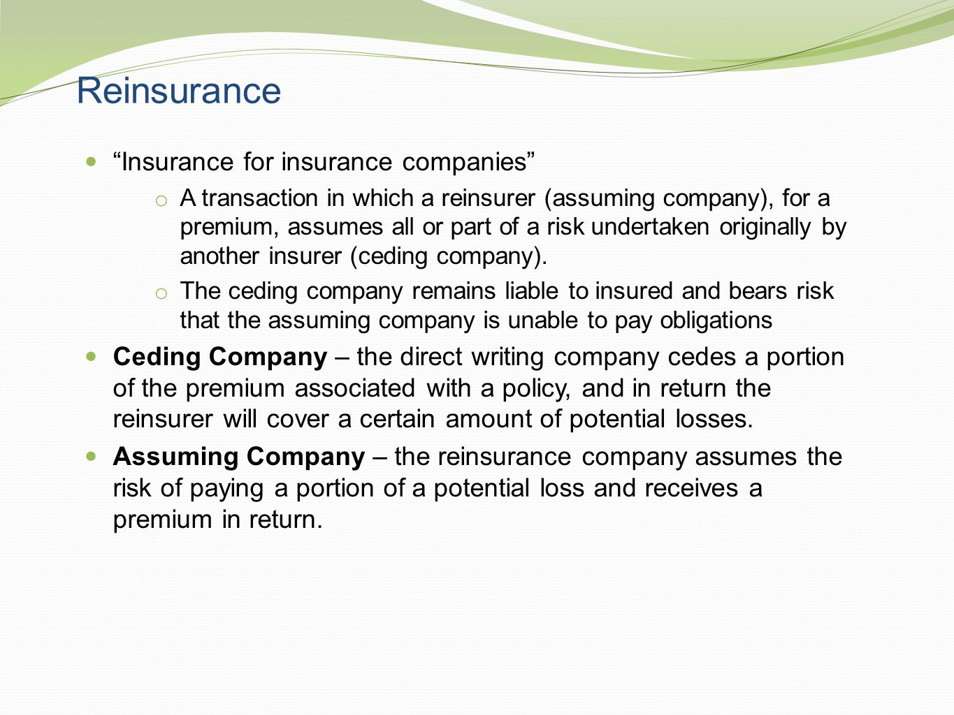 Reinsurance Insurance for insurance companies