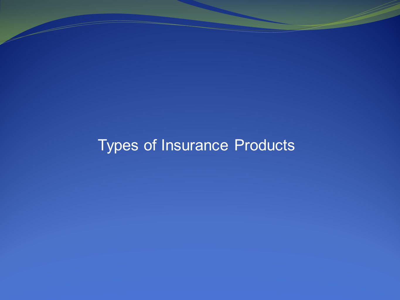 Types of Insurance Products