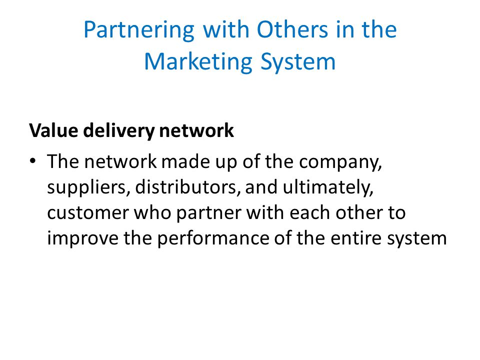 Partnering with Others in the Marketing System