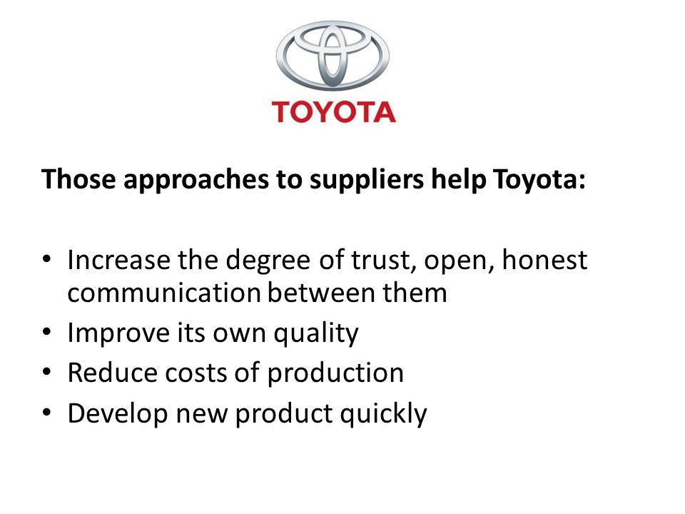 Those approaches to suppliers help Toyota: