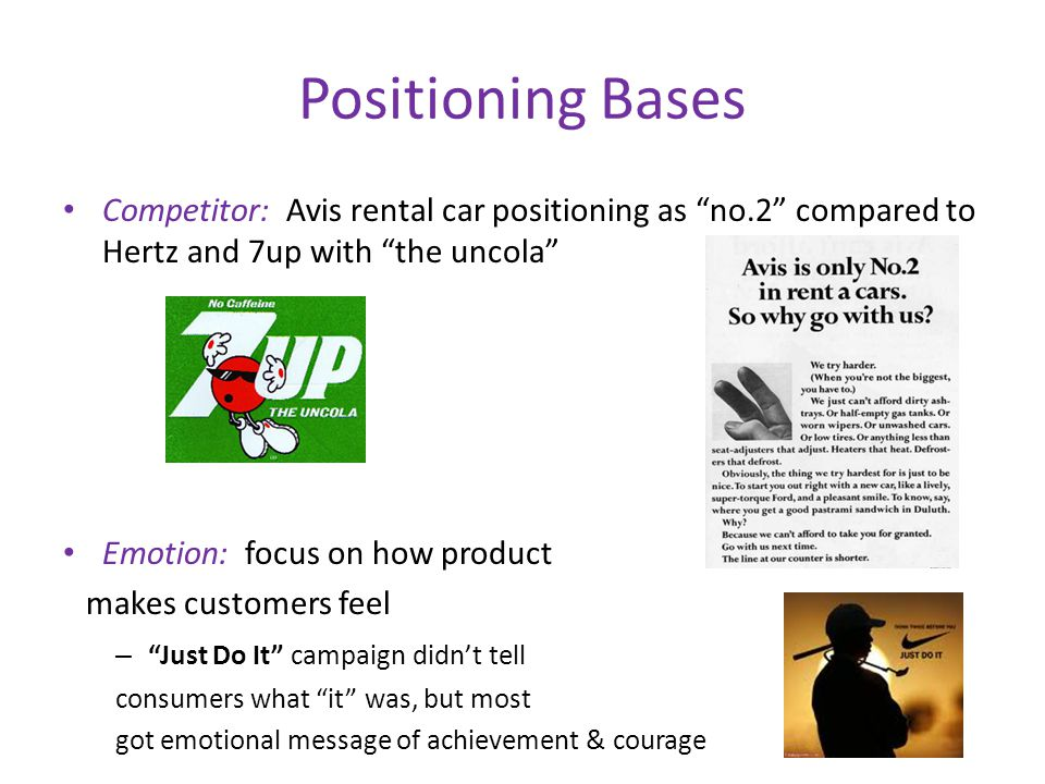Positioning Bases Competitor: Avis rental car positioning as no.2 compared to Hertz and 7up with the uncola
