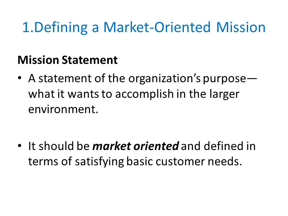 1.Defining a Market-Oriented Mission