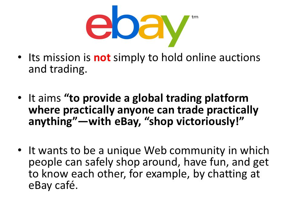 Its mission is not simply to hold online auctions and trading.
