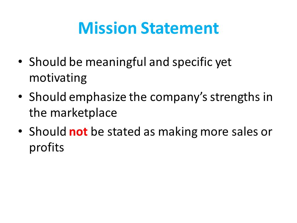 Mission Statement Should be meaningful and specific yet motivating