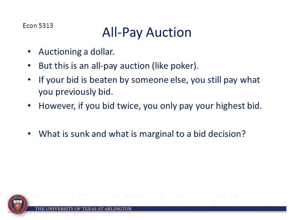 All-Pay Auction Auctioning a dollar.