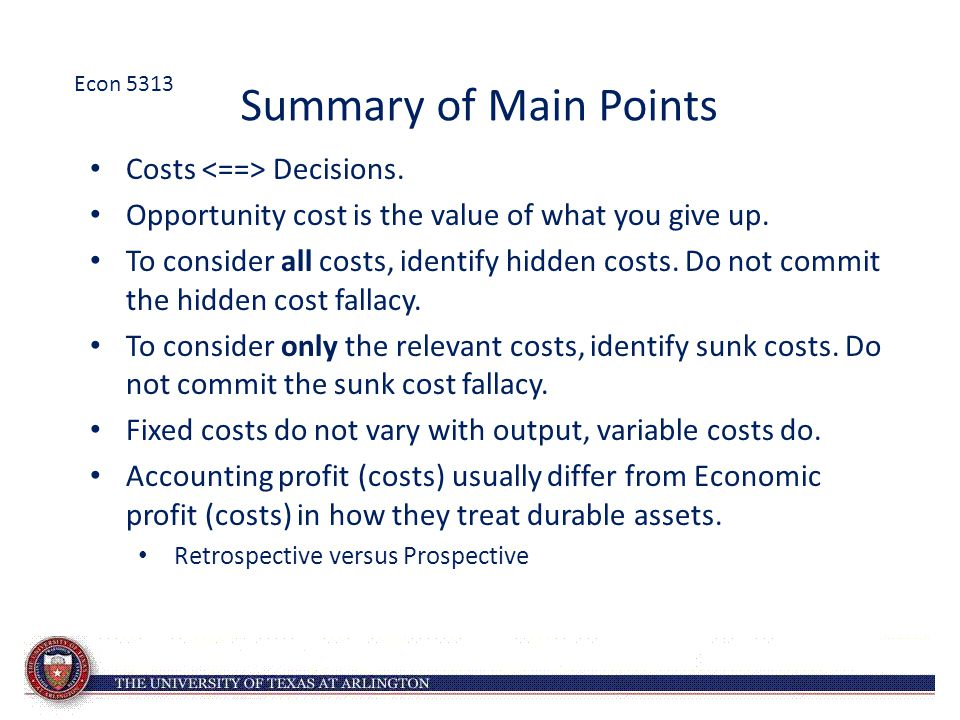 Summary of Main Points Costs <==> Decisions.