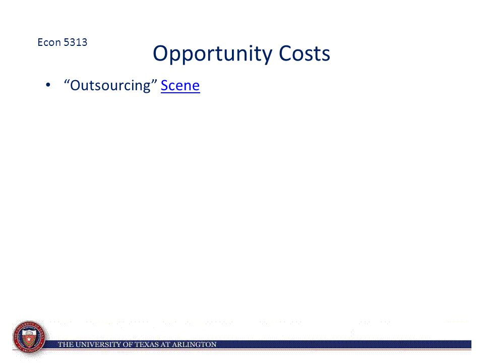 Opportunity Costs Outsourcing Scene Econ 5313