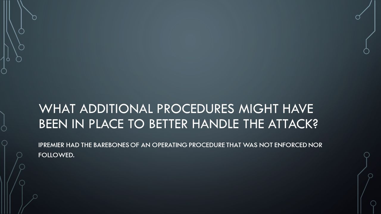 What additional procedures might have been in place to better handle the attack