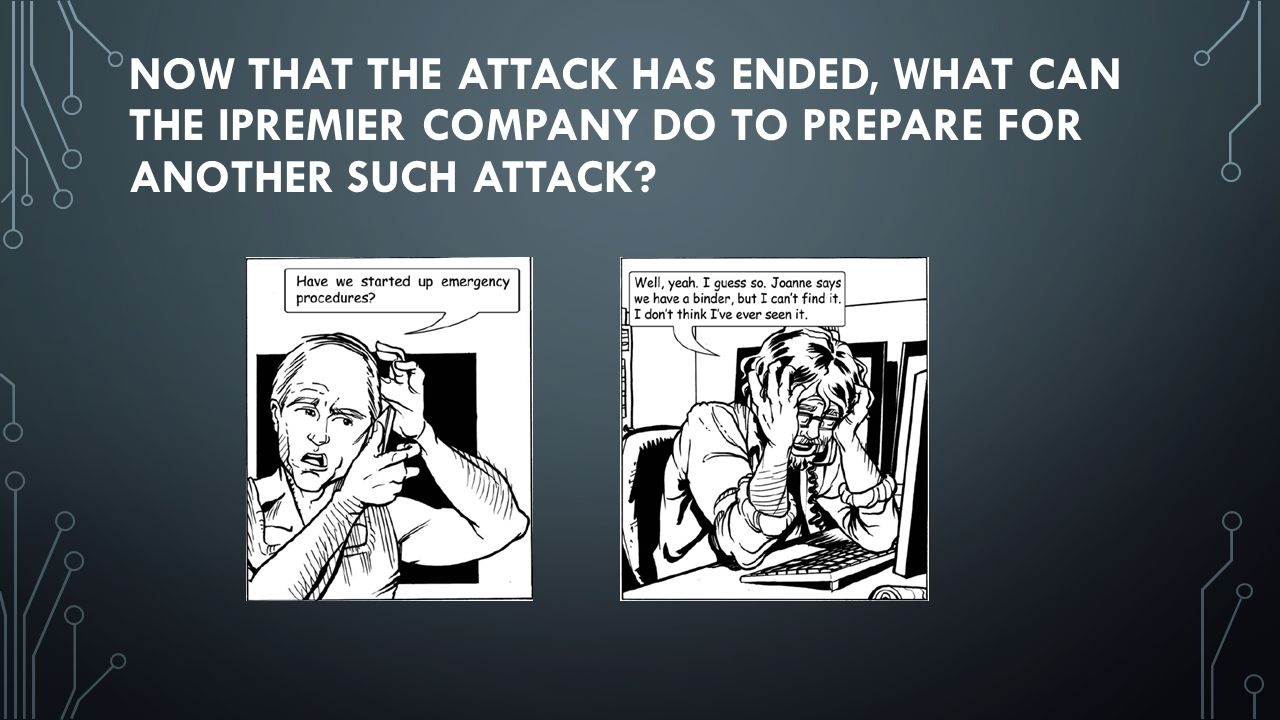 Now that the attack has ended, what can the iPremier Company do to prepare for another such attack