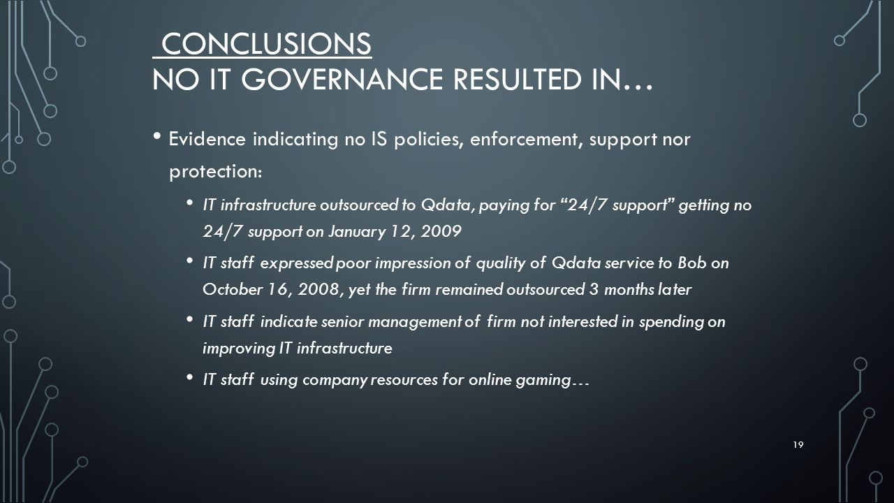 Conclusions No IT Governance resulted in…