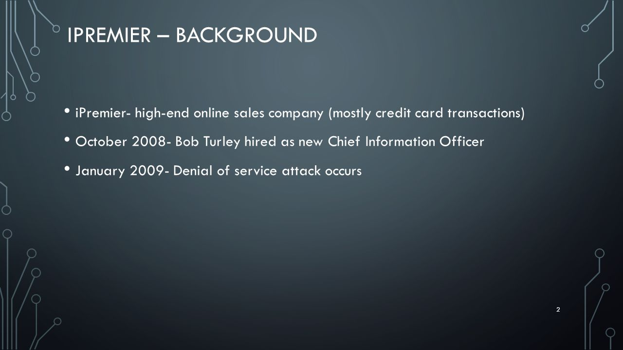 iPremier – Background iPremier- high-end online sales company (mostly credit card transactions)