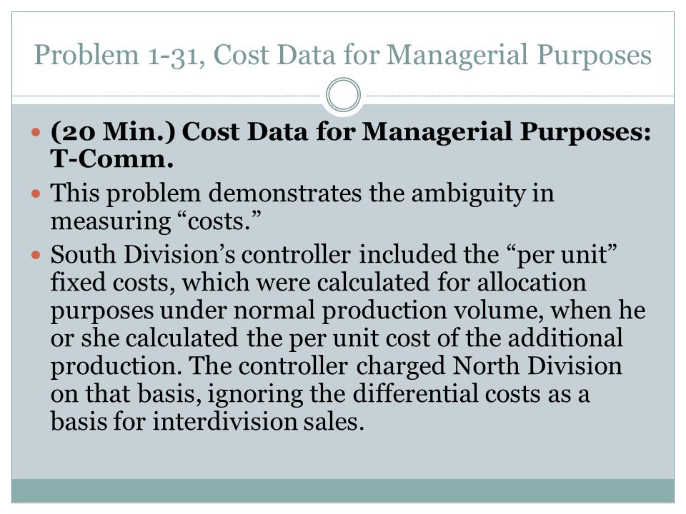 Problem 1-31, Cost Data for Managerial Purposes