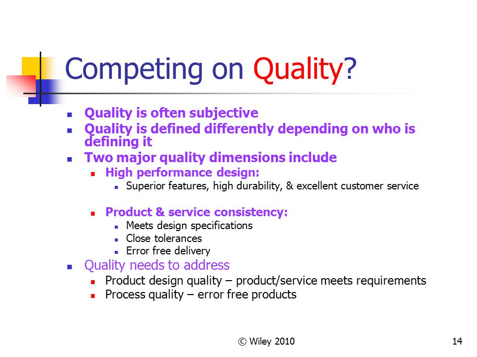 Competing on Quality Quality is often subjective