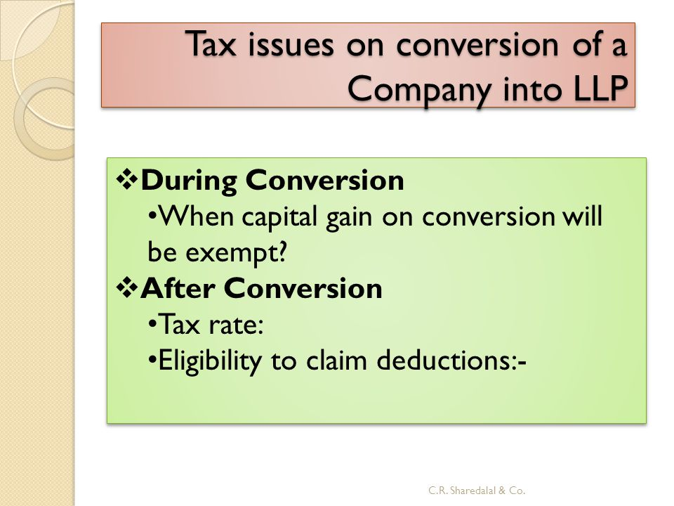 Tax issues on conversion of a Company into LLP