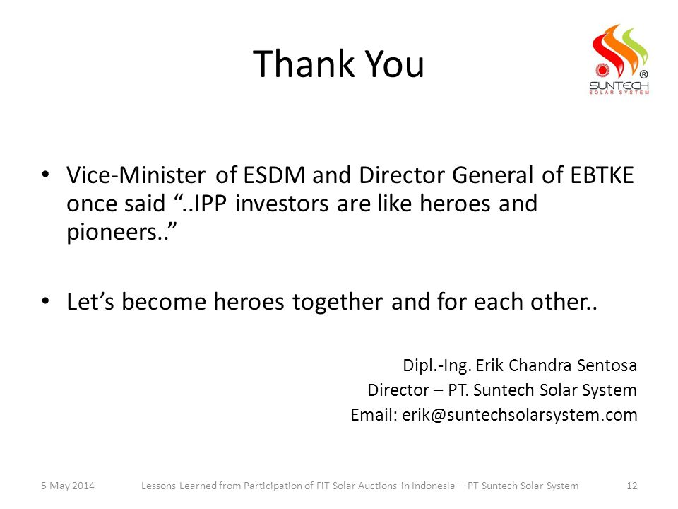 Thank You Vice-Minister of ESDM and Director General of EBTKE once said ..IPP investors are like heroes and pioneers..