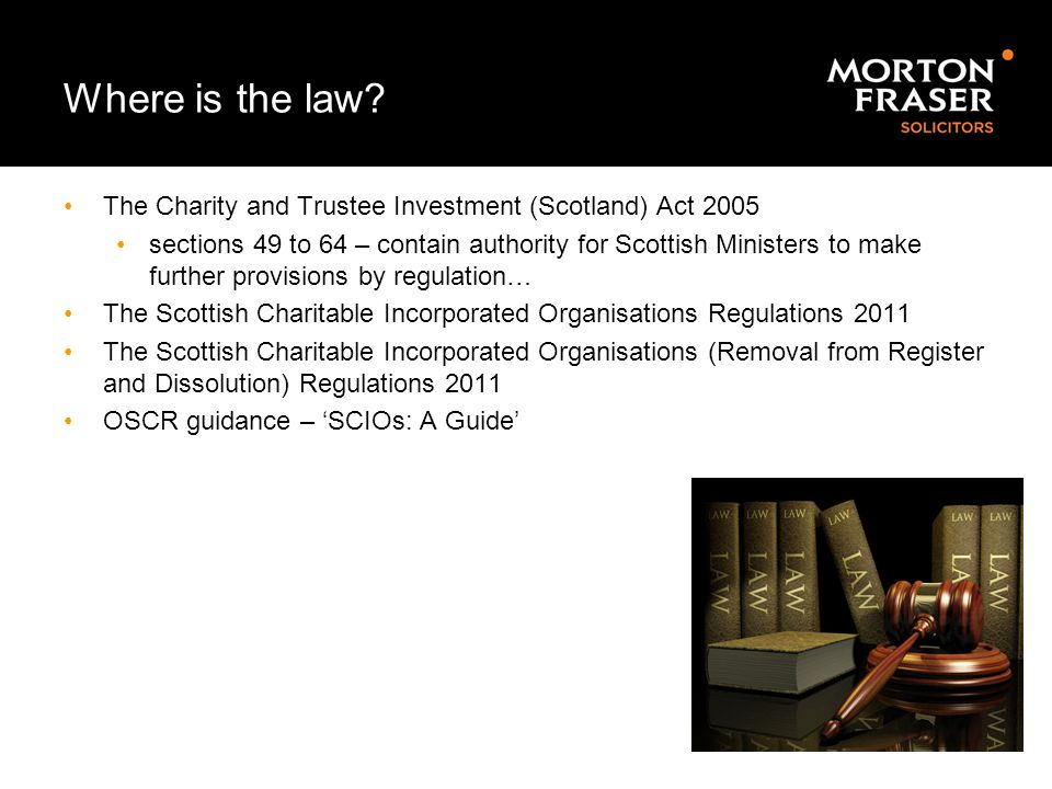 Where is the law The Charity and Trustee Investment (Scotland) Act 2005.