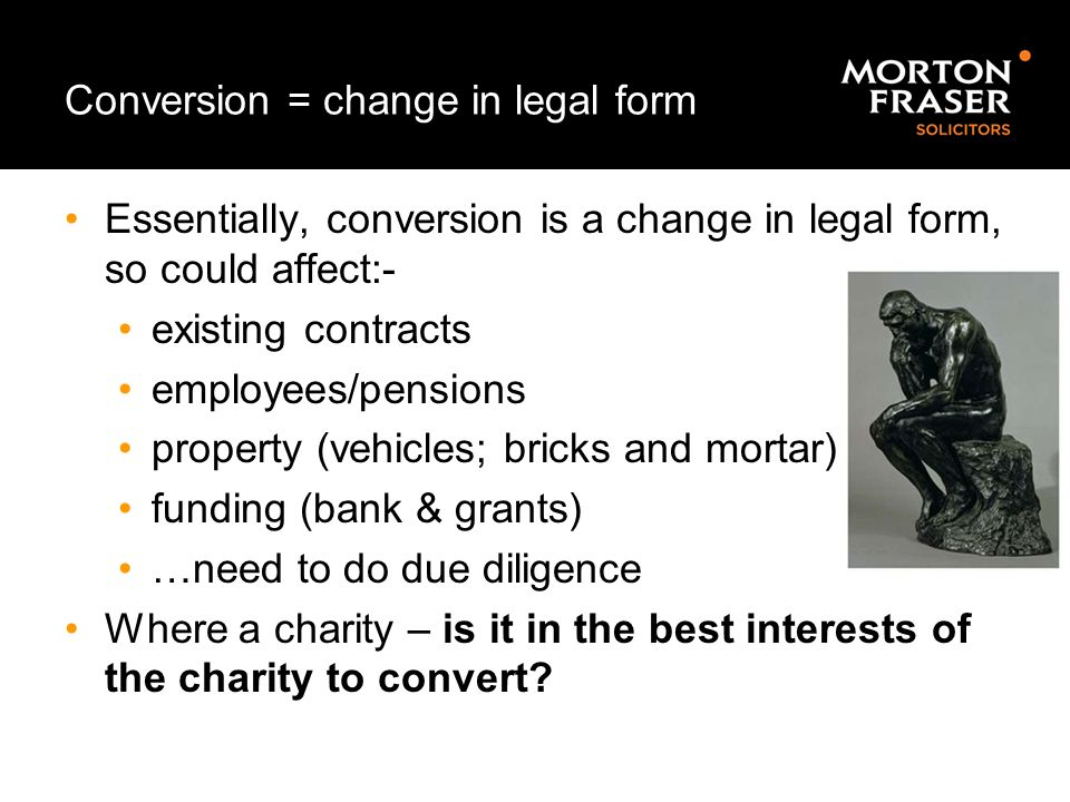 Conversion = change in legal form