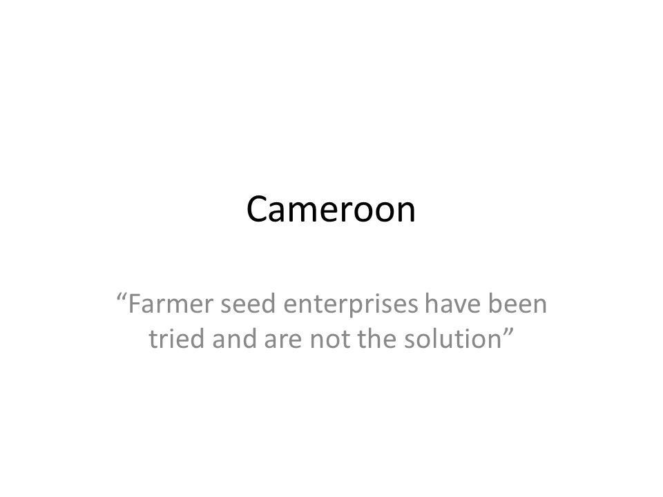 Farmer seed enterprises have been tried and are not the solution