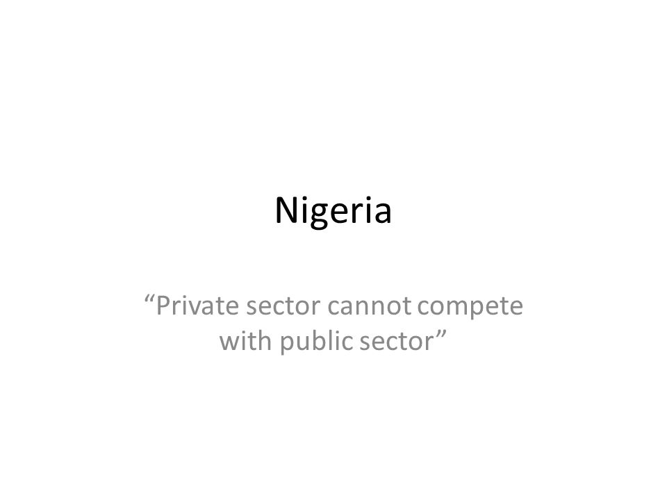 Private sector cannot compete with public sector