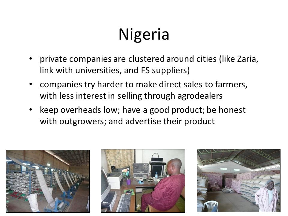 Nigeria private companies are clustered around cities (like Zaria, link with universities, and FS suppliers)