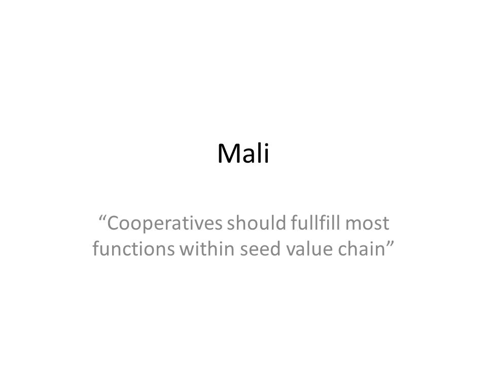 Cooperatives should fullfill most functions within seed value chain
