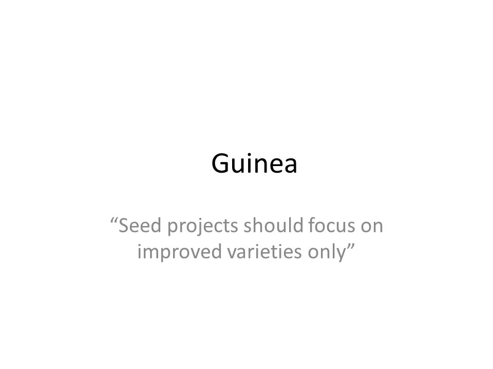 Seed projects should focus on improved varieties only