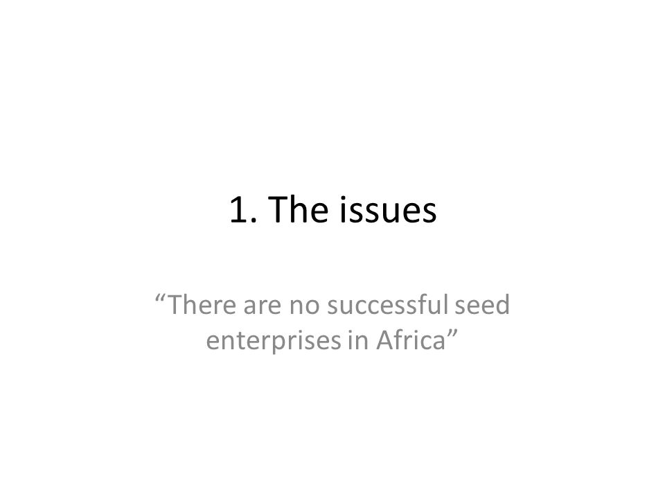 There are no successful seed enterprises in Africa