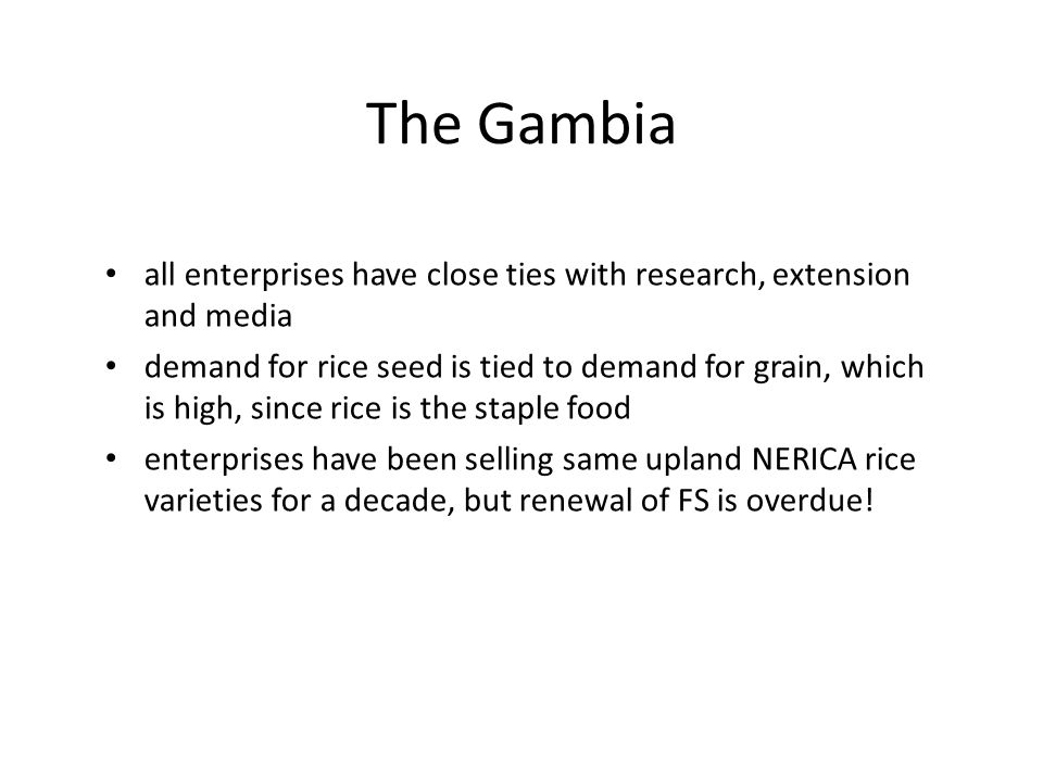 The Gambia all enterprises have close ties with research, extension and media.