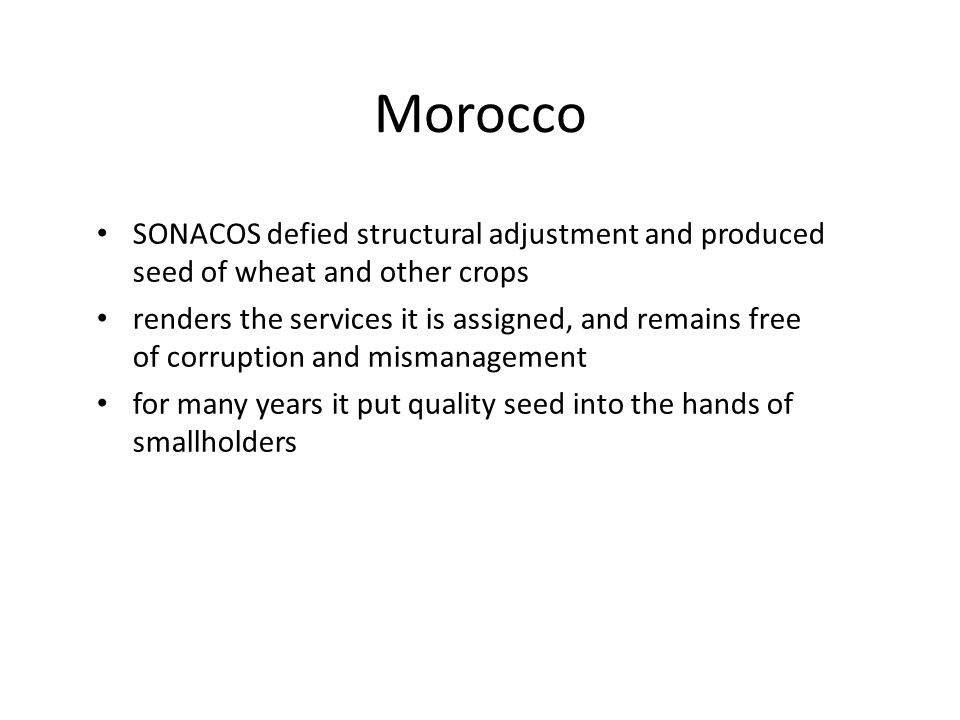 Morocco SONACOS defied structural adjustment and produced seed of wheat and other crops.