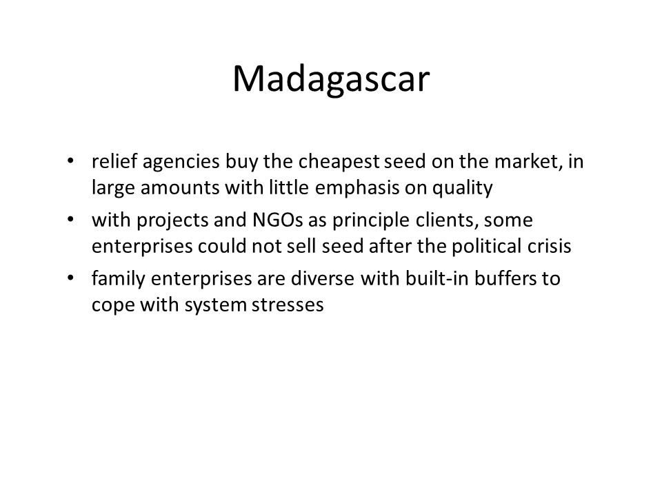 Madagascar relief agencies buy the cheapest seed on the market, in large amounts with little emphasis on quality.