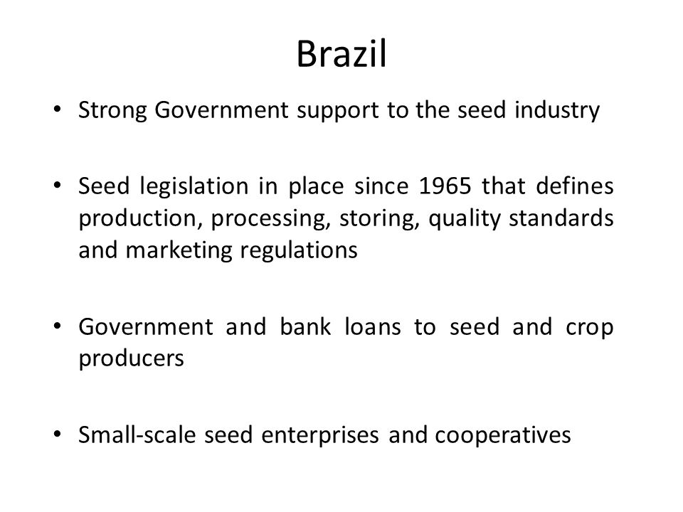 Brazil Strong Government support to the seed industry