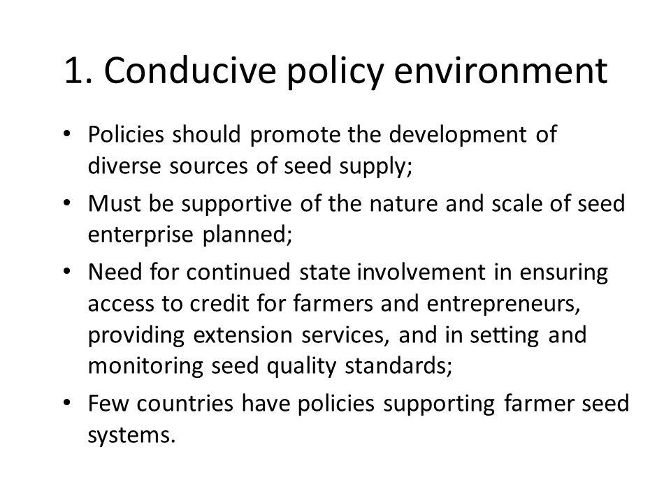 1. Conducive policy environment