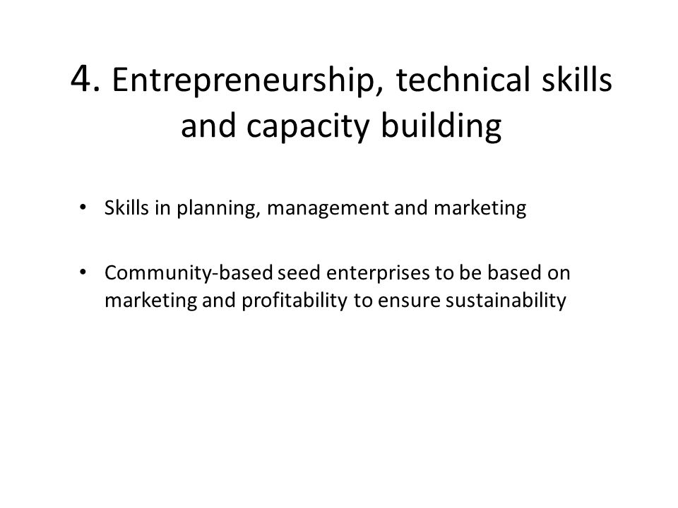 4. Entrepreneurship, technical skills and capacity building