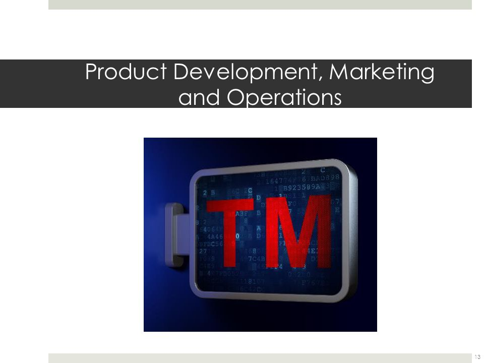 Product Development, Marketing and Operations