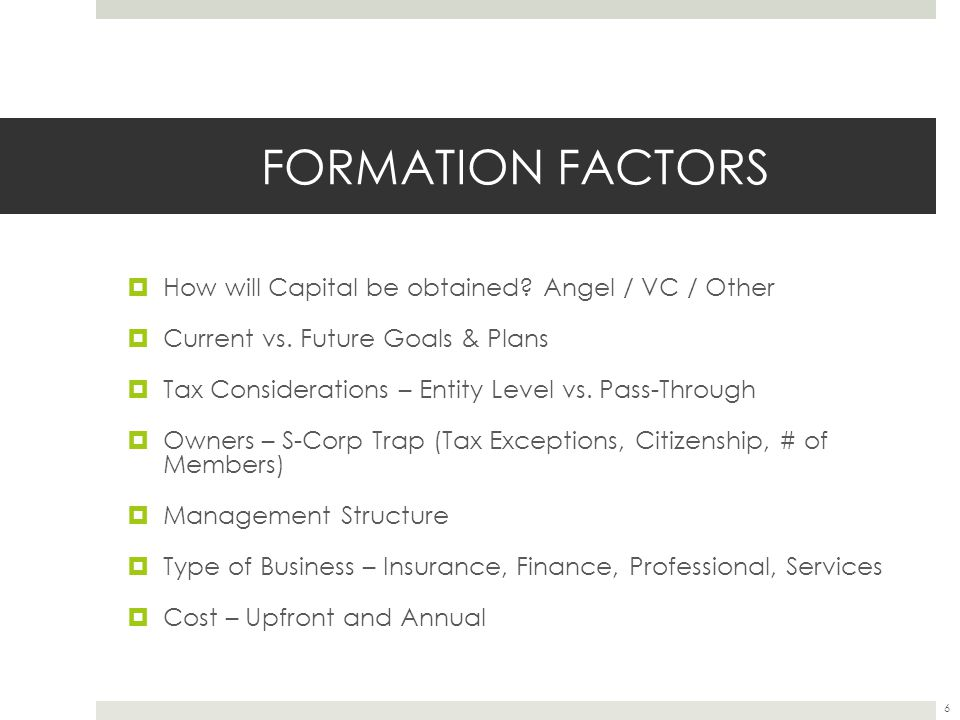 FORMATION FACTORS How will Capital be obtained Angel / VC / Other