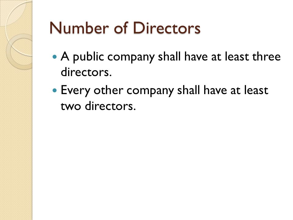 Number of Directors A public company shall have at least three directors.