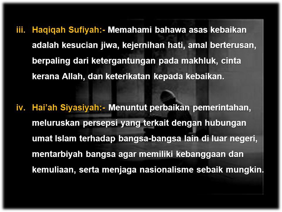 Haqiqah Sufiyah:- Memahami bahawa asas kebaikan adalah kesucian jiwa, kejernihan hati, amal berterusan, berpaling dari ketergantungan pada makhluk, cinta kerana Allah, dan keterikatan kepada kebaikan.