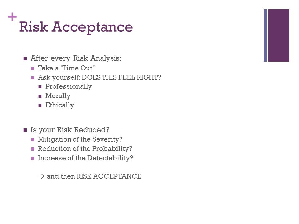 Risk Acceptance After every Risk Analysis: Is your Risk Reduced