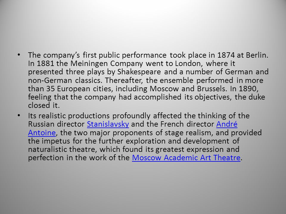 The company's first public performance took place in 1874 at Berlin