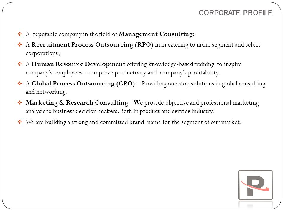 CORPORATE PROFILE A reputable company in the field of Management Consulting;